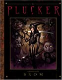 The Plucker: An Illustrated Novel by Brom (0810957922) by Gerald Brom