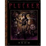 """The Plucker: An Illustrated Novel by Bromvon """"Brom"""""""