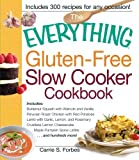 The Everything Gluten-Free Slow Cooker Cookbook: Includes Butternut Squash with Walnuts and Vanilla, Peruvian Roast Chicken with Red Potatoes, Lamb ... hundreds more! (Everything Series) by Forbes, Carrie (1st (first) Edition) [Paperback(2012)]