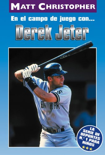 En El Campo de Juego con. Derek Jeter (On the Field with. Derek Jeter) (Serie de Deportes N. 1 Para Ni~nos) (Spanish Edition)