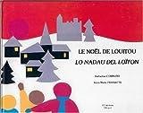 echange, troc Anne-Marie Franiatte, Katherine Commans, Thérèse Canet - Le Noël de Louitou : Lo Nadau del Loïton
