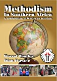 img - for Methodism in Southern Africa: A celebration of Wesleyan mission book / textbook / text book