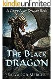 The Black Dragon: A Claire-Agon Dragon Book