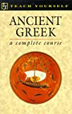 Ancient Greek (Teach Yourself) (0844237868) by Teach Yourself Publishing