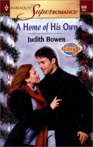 A Home of His Own: Men of Glory (Harlequin Superromance No. 950), Judith Bowen