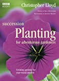 Succession Planting for Adventurous Gardeners (0563521104) by Lloyd, Christopher