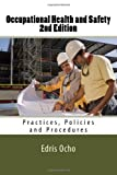 Occupational Health and Safety 2nd Edition: Practices, Policies and Procedures
