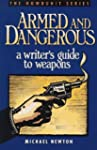 Armed and Dangerous: A Writer's Guide...