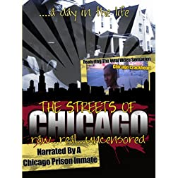 The Streets of Chicago: Raw Real & Uncensored