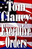 Executive Orders (0399142185) by Clancy, Tom, General
