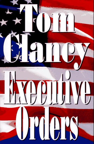 Executive Orders, TOM CLANCY