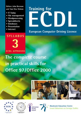 Training for ECDL Syllabus 3: European Computer Driving Licence - The Complete Course in Practical Skills
