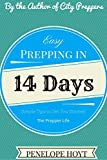 Easy Prepping in 14 Days: Two Weeks to a More Prepared Life (The Prepper Life Book 2)