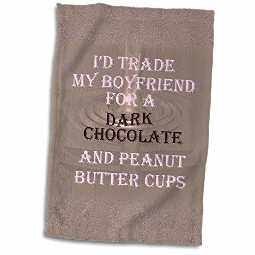 RinaPiro - Funny Quotes - Id trade my boyfriend for a dark chocolate... Saying. - 11x17 Towel (twl_214632_1)