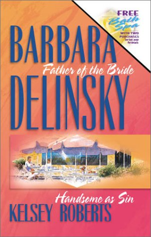 Father of the Bride: Handsome as Sin, Barbara Delinsky, Kelsey Roberts
