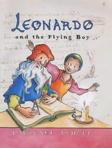 Leonardo and the Flying Boy (Anholt's Artists)