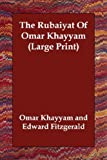 The Rubaiyat of Omar Khayyam (1406811564) by Omar Khayyam