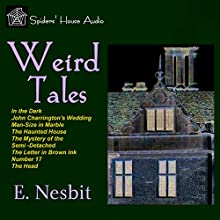 Weird Tales Audiobook by E. Nesbit Narrated by Roy Macready