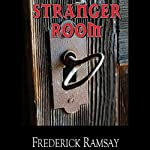 Stranger Room (       UNABRIDGED) by Frederick Ramsay Narrated by Lloyd James