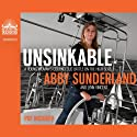 Unsinkable: A Young Woman's Courageous Battle on the High Seas (       UNABRIDGED) by Abby Sunderland, Lynn Vincent Narrated by Jaimee Draper