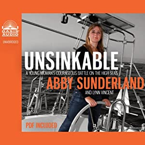 Unsinkable: A Young Woman's Courageous Battle on the High Seas | [Abby Sunderland, Lynn Vincent]