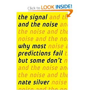 The Signal and the Noise: Why So Many Predictions Fail � but Some Don't [Hardcover]