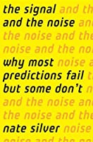 The Signal and the Noise: Why Most Predictions Fail but Some Don`t ebook download