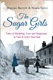 img - for The Sugar Girls: Tales of Hardship, Love and Happiness in Tate & Lyle's East End book / textbook / text book