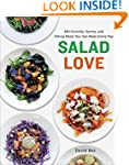 Salad Love: 260 Crunchy, Savory, and...