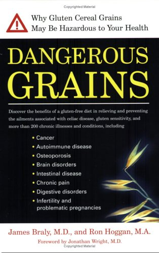 Dangerous Grains Why Gluten Cereal Grains May Be Hazardous To Your Health