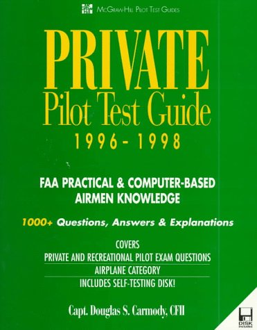 Private Pilot Test Guide 1996-1998: FAA Practical & Computer-Based Airmen Knowledge