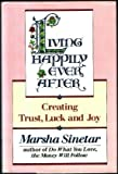 Living Happily Ever After: Creating Trust, Luck, and Joy (0394583914) by Sinetar, Marsha