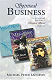 Spiritual Business: The Amazing and True Story of Magical Blend Magazine by L...