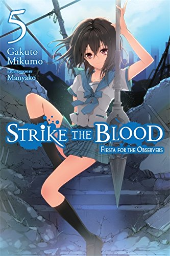 Strike The Blood, Vol. 5 (Novel): Fiesta for the Observers