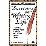 Surviving the Writing Life: How to Write for Money without Going Crazy (Dunlith Hill Writers Guides Book 1) ~ Deren Hansen