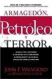 Armagedón, Petróleo y Terror: Lo que dice la Biblia acerca del futuro (Spanish Edition) (1414316402) by Hitchcock, Mark