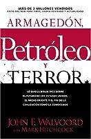 Armagedón, Petróleo y Terror: Lo que dice la Biblia acerca del futuro (Spanish Edition)