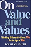 On Value and Values: Thinking Differently About We in an Age of Me (0131461257) by Smith, Douglas