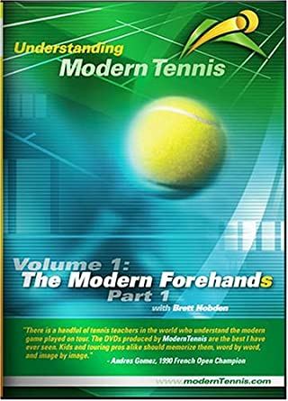 Understanding Modern Tennis: Volume 1: The Modern Forehands - Part 1