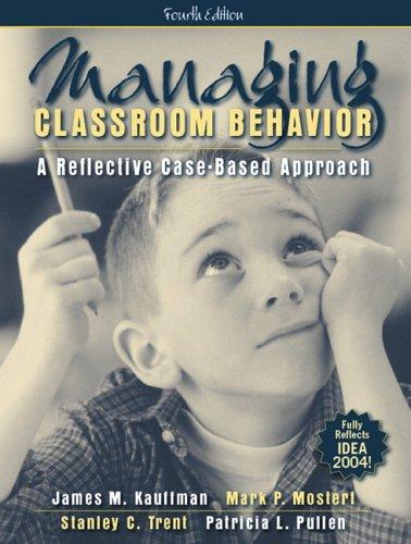 Managing Classroom Behavior: A Reflective Case-Based...