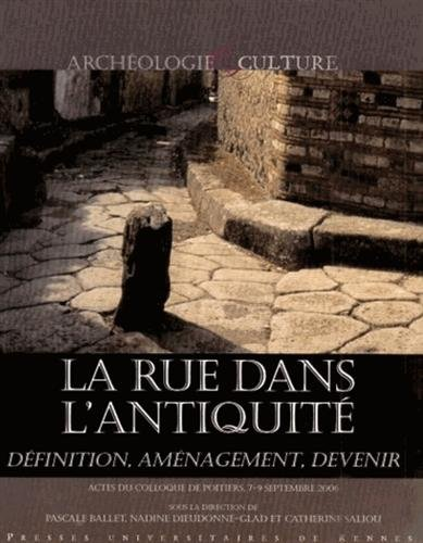 La rue dans l'Antiquité : Définition, aménagement et devenir de l'Orient méditerranéen à la Gaule