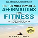 The 100 Most Powerful Affirmations for Fitness | Jason Thomas