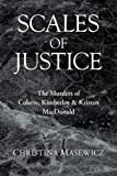 Scales of Justice: The Murders of Colette, Kimberley &amp; Kristen MacDonald