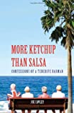 Joe Cawley More Ketchup Than Salsa: Confessions of a Tenerife Barman
