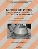 img - for Le tour du potier: Specialisation artisanale et competences techniques (Monographie du CRA) (French Edition) book / textbook / text book