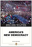 Americas New Democracy (6th Edition) [Paperback] [2010] 6 Ed. Morris P. Fiorina, Paul E. Peterson, Bertram D. Johnson, William G. Mayer