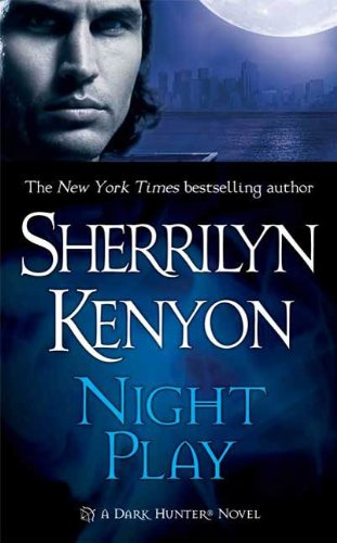 Night Play (Dark-Hunter Novels) by Sherrilyn Kenyon
