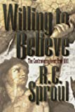 Willing to Believe: The Controversy over Free Will (0801064120) by Sproul, R. C.