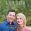 A New Season: A Robertson Family Love Story of Brokenness and Redemption Audiobook by Al Robertson, Lisa Robertson Narrated by Al Robertson, Lisa Robertson
