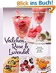 Veilchen, Rose und Lavendel: Sinnlich...
